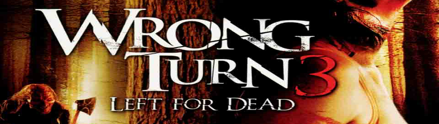 Wrong Turn 3: Left for Dead [EP] (2009) – [BOOTLEG] – [UNRATED]