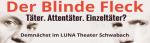 Blinde Fleck, Der – Täter. Einzeltäter. Attentäter? (2013)