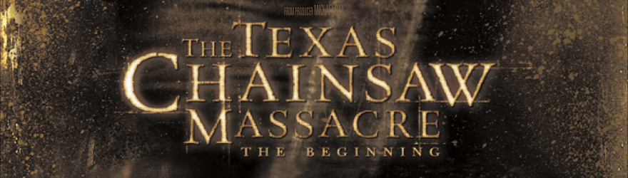 Texas Chainsaw Massacre – The Beginning