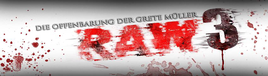 RAW 3 – Die Offenbarung der Grete Müller [BD] (2015) – [SPECIAL TRIPLE FEATURE EDITION] – [UNCUT]