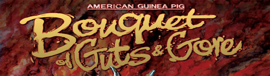 American Guinea Pig: Bouquet of Guts and Gore [DD] (2015) – [LIMITED MEDIABOOK EDITION] – [UNRATED]