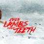 even-lambs-have-teeth_bn
