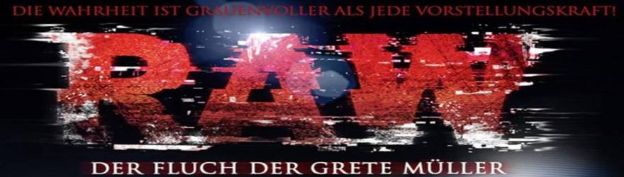 RAW – Der Fluch der Grete Müller [BD] (2013) – [SPECIAL TRIPLE FEATURE EDITION] – [UNCUT]
