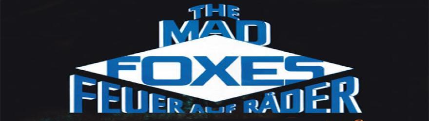 Mad Foxes – Feuer auf Räder