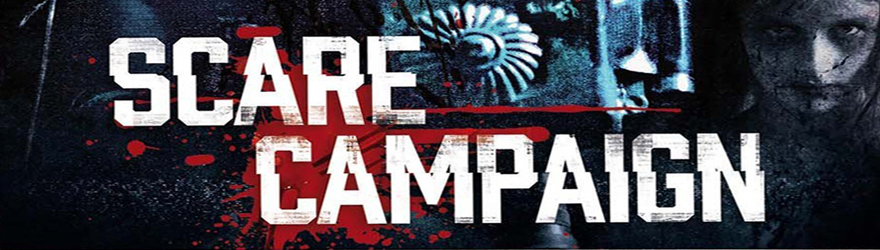Scare Campaign (2016) – [UNRATED]