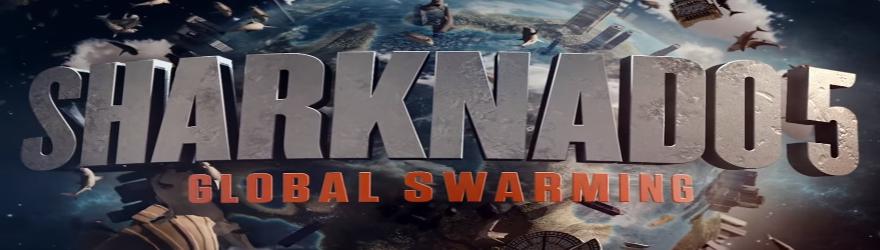 Sharknado 5: Global Swarming (2017) – [UNCUT]