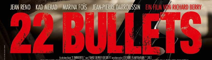 22 Bullets – Die Rache des Profis (L'immortel) (2010) – [UNCUT]