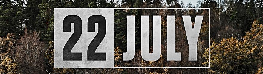 22 July (2018) – [UNCUT]