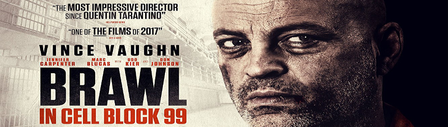 Brawl in Cell Block 99 (2017) – [UNRATED]