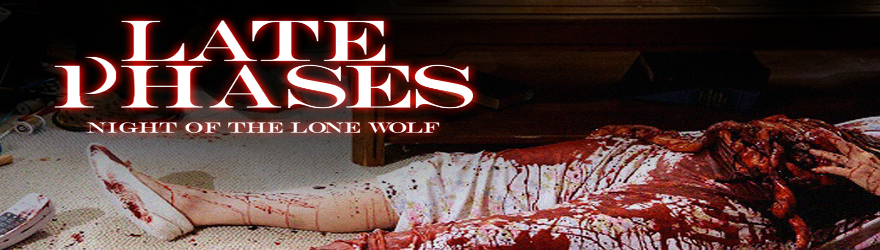 Late Phases: Night Of The Lone Wolf (2014) – [UNCUT]